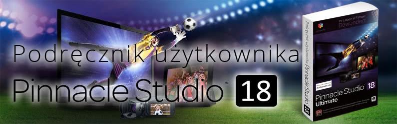 Skorzystaj z polskiej instrukcji Pinnacle Studio 18