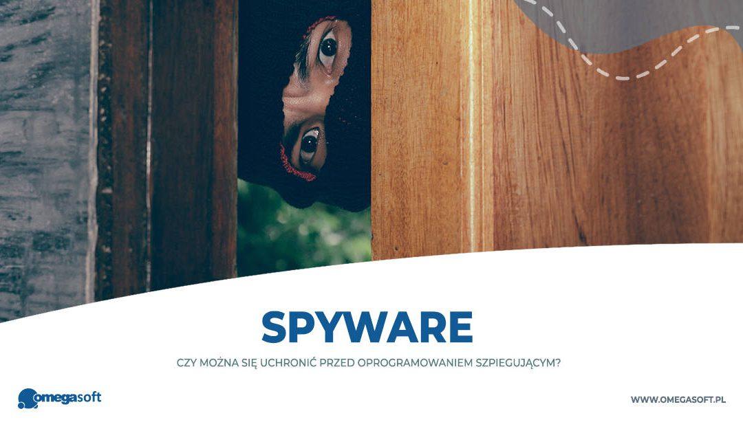 Co to jest spyware i jak się przed nim chronić?