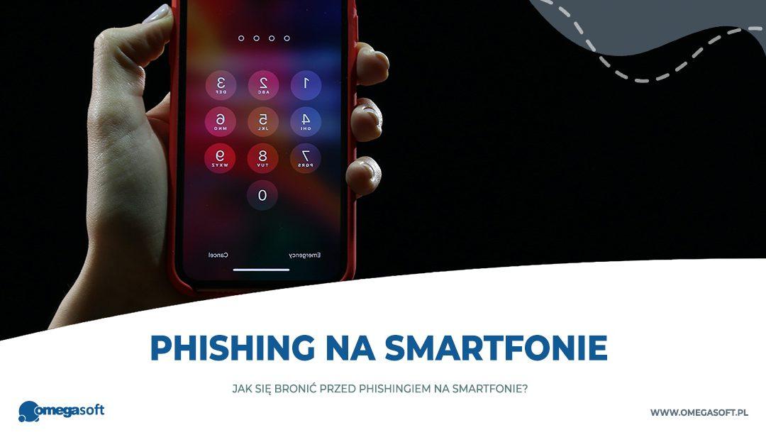 Czym jest phishing i jak się przed nim bronić na smartfonie?