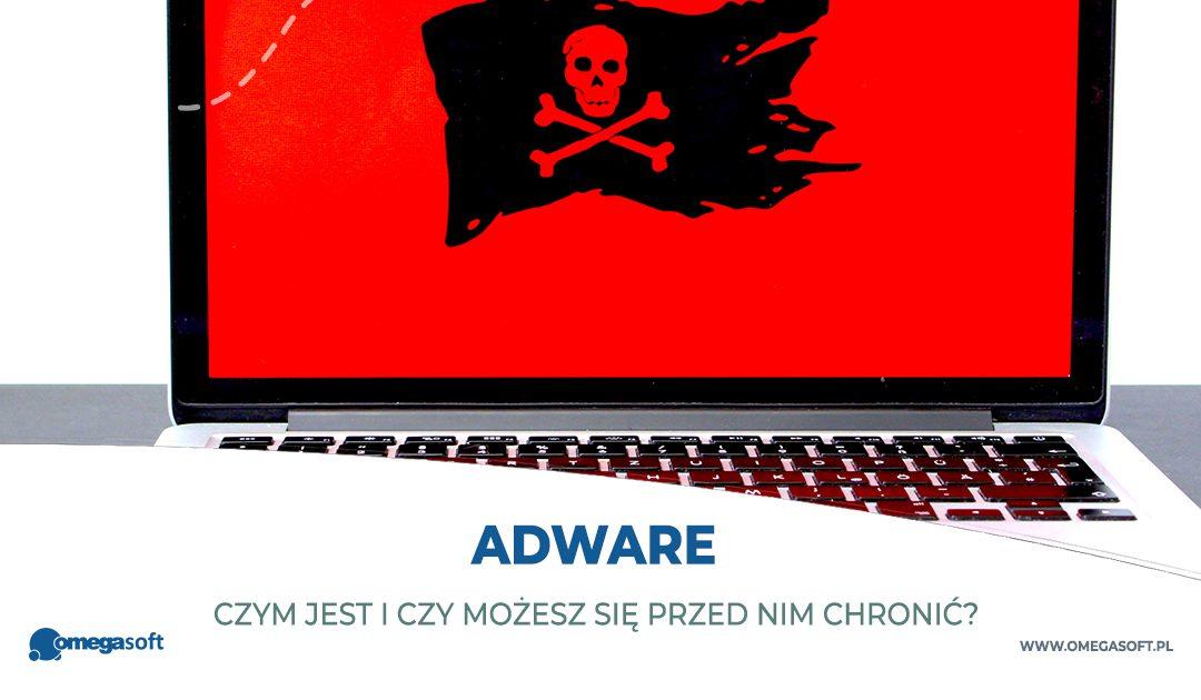 Czym jest adware i czy możesz się przed nim chronić?