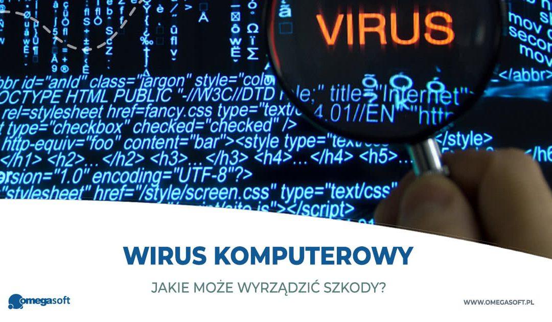 Jakie szkody może wyrządzić wirus komputerowy?