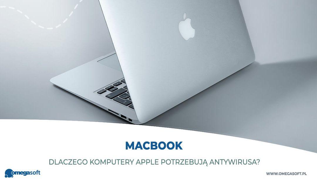 Dlaczego MacBook potrzebuje antywirusa?