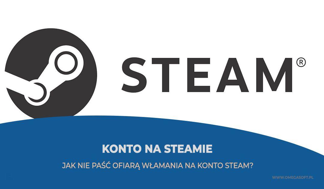 Jak nie paść ofiarą włamania na konto Steam?