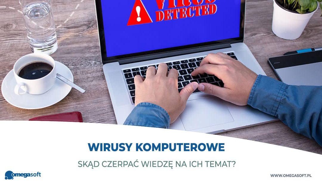 Informacje o wirusach komputerowych – skąd czerpać wiedzę?