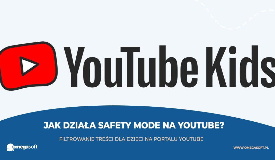 Jak działa kontrola rodzicielska (Safety Mode) w YouTube?