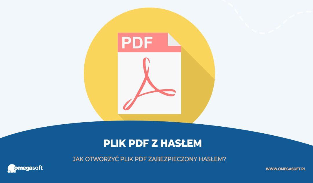 Jak otworzyć plik pdf zabezpieczony hasłem?