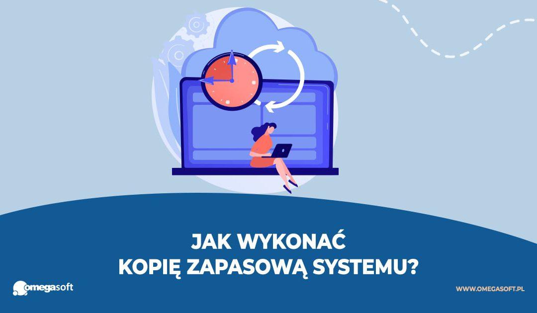 Jak wykonać kopię zapasową systemu