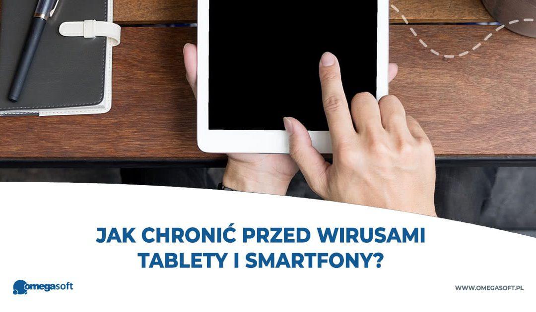 Jak chronić przed wirusami tablety i smartfony