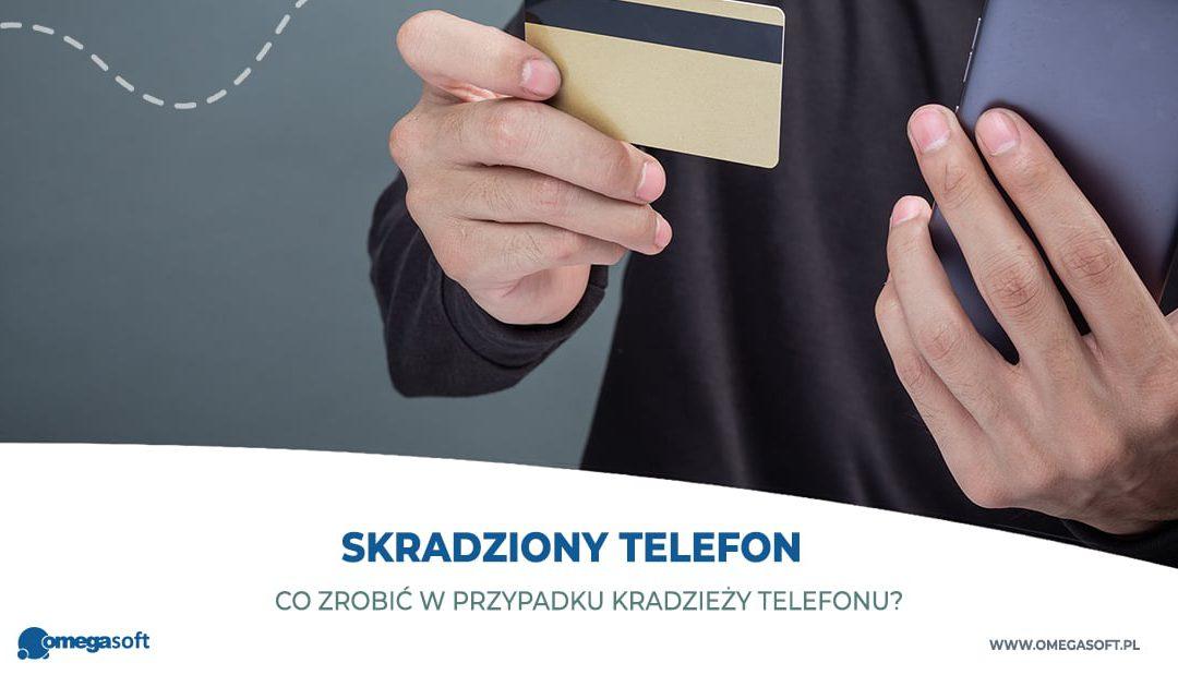 Co zrobić w przypadku kradzieży telefonu?