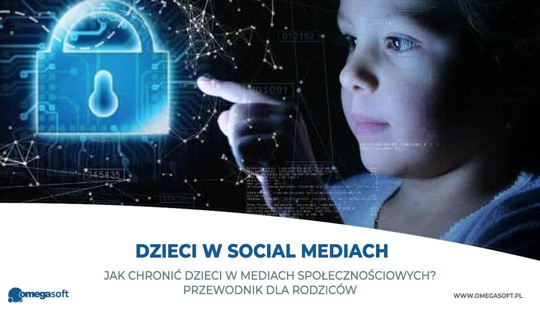 Jak chronić dzieci w mediach społecznościowych? Przewodnik dla rodziców