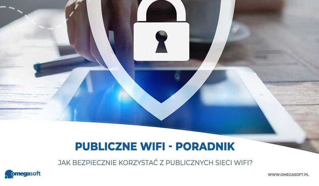 Jak bezpiecznie korzystać z publicznych sieci WiFi – poradnik