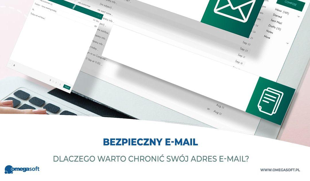 Dlaczego warto chronić swój adres e-mail?